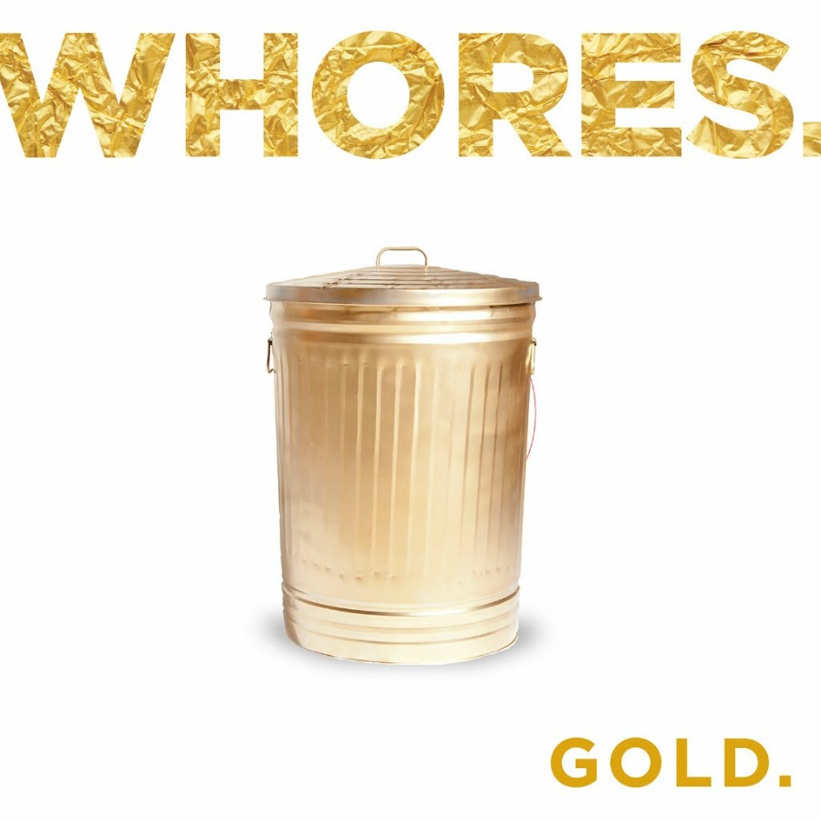 Whores, Gold